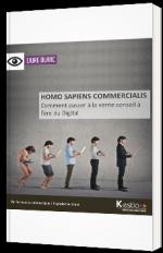 Homo Sapiens Commercialis : Comment passer à la vente conseil à l'ère du digital