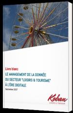 """Le Management de la donnée du secteur """"Loisirs & Tourisme"""" à l'ère digitale"""