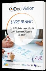La BI Mobile avec l'outil SAP BusinessObjects Roambi - livre blanc