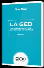 La GED : un premier pas vers l'entreprise numérique