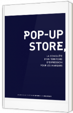 Pop-Up Store, la conquête d'un territoire d'expression pour les marques