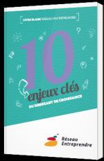 10 enjeux clés du dirigeant de croissance