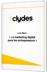 Le Marketing digital pour les entrepreneurs - Clydes