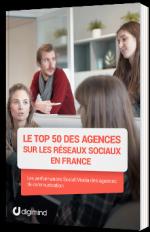 Le Top 50 des agences sur les réseaux sociaux en France
