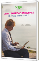 Dématérialisation fiscale - Comment en tirer profit ?