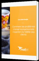Comment les problèmes d'email transactionnels impactent la fidélité des clients