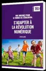 Une urgence pour le monde de l'éducation : s'adapter à la révolution numérique