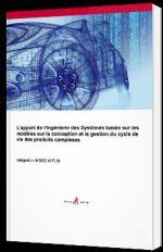 L'apport de l'Ingénierie des Systèmes basée sur les modèles sur la conception et la gestion du cycle de vie des produits complexes