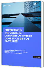 Promoteurs immobiliers, comment optimiser la gestion de vos factures