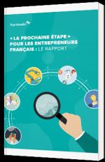 """""""La prochaine étape"""" pour les entrepreneurs français : le rapport"""