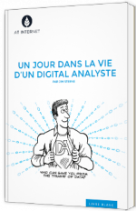 Un jour dans la vie d'un digital analyste - Livre Blanc - AT internet - Jim Sterne - Digital Analytics