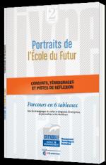 Portraits de l'école du futur - Livre Blanc  - Grenoble Ecole de Management et CCI Grenoble