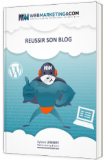 Réussir son blog - Webmarketing & Co'm - Livre Blanc - Blogger - Internet