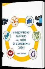 Les innovations digitales au cœur de l'expérience client