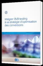 Intégrer l'A/B testing à sa stratégie d'optimisation des conversions