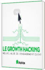 Le Growth Hacking, nouvel allié de l'engagement client