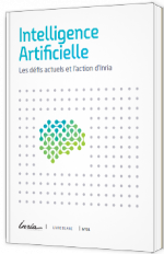 Intelligence Artificielle, les défis actuels et l'action d'Inria
