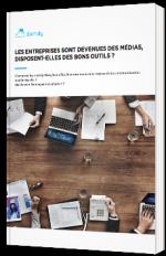 Les entreprises sont devenus des médias, disposent-elles des bons outils ?