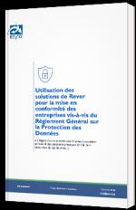 Utilisation des solutions de Rever pour la mise en conformité des entreprises vis-à-vis du RGPD