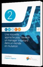 COACH - Une nouvelle approche pour devenir un manager inspirant dans un monde en mutation, Chapitre 2