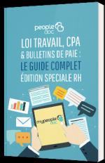 Loi travail, CPA & bulletins de paie : le guide complet édition spéciale RH