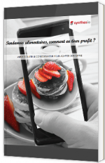 Tendances alimentaires, comment en tirer profit ?
