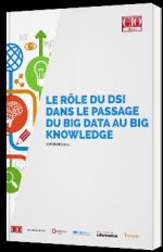 Le rôle du DSI dans le passage du Big Data au Big Knowledge