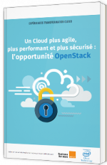 Un Cloud plus agile, plus performant et plus sécurisé : l'opportunité OpenStack