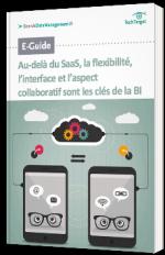 BI : le mode SaaS, la flexibilité et l'interface sont les clés d'une bonne solution