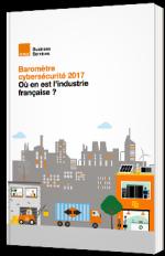 Baromètre cybersécurité 2017 - Où en est l'industrie française ?