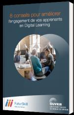 8 conseils pour améliorer l'engagement de vos apprenants en Digital Learning