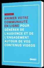 Animer votre communauté en ligne pour générer de l'audience et de l'engagement autour de vos contenus vidéos