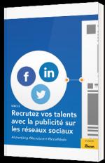 Recrutez vos talents avec la publicité sur les réseaux sociaux