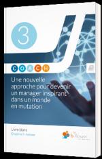 COACH - Une nouvelle approche pour devenir un manager inspirant dans un monde en mutation, Chapitre III