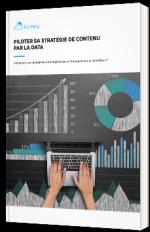 Piloter sa stratégie de contenu par la Data