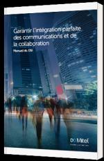 Garantir l'intégration parfaite des communications et de la collaboration