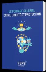 Le portage salarial entre liberté et protection