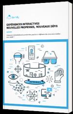 Expériences interactives : nouvelles promesses, nouveaux défis