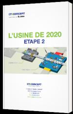 L'usine de 2020 - Etape 2
