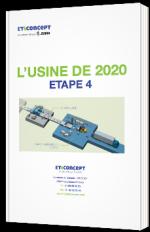 L'usine de 2020 - Etape 4