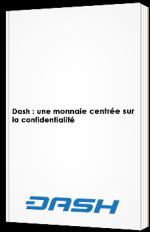 Dash : une monnaie centrée sur la confidentialité