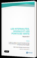 Les Internautes, Google et les points de vente - Rapport 2017
