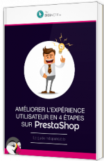 Améliorer l'expérience utilisateur en 4 étapes sur PrestaShop
