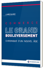Commerce, le grand bouleversement !