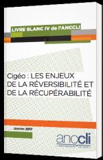 Cigéo : Les enjeux de la réversibilité et de la récupérabilité