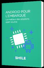 Android pour l'embarqué : Le meilleur des solutions open source