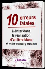 10 erreurs fatales à éviter dans la réalisation d'un livre blanc et les pistes pour y remédier