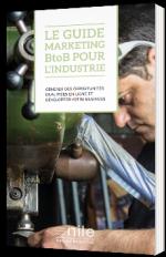 Le Guide Marketing BtoB pour l'industrie