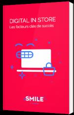 Digital in Store : Les facteurs clés de succès