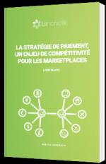 La stratégie de paiement, un enjeu de compétitivité pour les Marketplaces